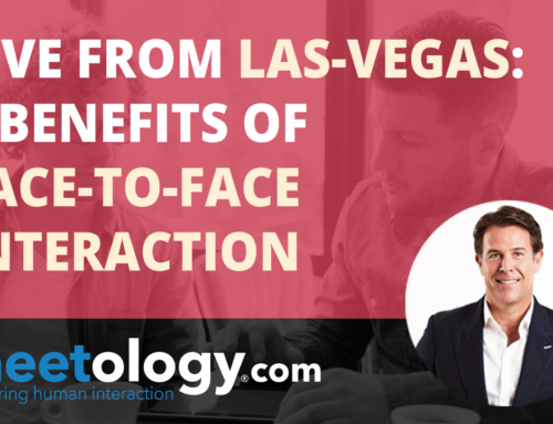 Live from Las Vegas: Three Benefits of Face-to-Face Interaction
