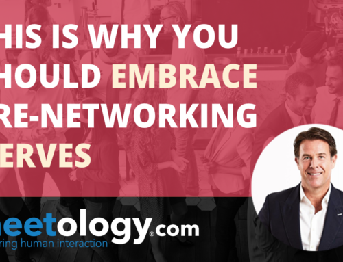 This Is Why You Should Embrace Pre-Networking Nerves